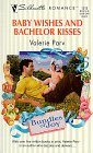 img - for Baby Wishes And Bachelor Kisses (Bundles Of Joy) (Silhouette Romance) book / textbook / text book