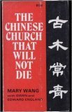 img - for The Chinese Church That Will Not Die book / textbook / text book