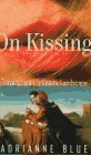 On Kissing: Travels in an Intimate Landscape