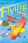 Lesley Sims The Story of Flying (Usborne Young Reading: Series One)