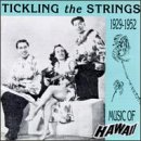 Various Artists Tickling The Strings 1929-1952: MUSIC OF HAWAII