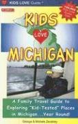 Kids Love Michigan: A Family Travel Guide to Exploring