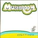 Analog Hi-Fi Surprise by Mushroom