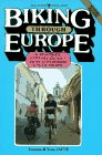 Biking Through Europe: A Roadside Travel Guide with 17 Planned Cycle Tours (Williamson Travel Guide)