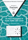On Wave Propagation in Elastic Solids with Cracks (Advances in Fracture Mechanics Vol 2)