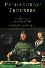 Pythagoras' Trousers: God, Physics and the Gender Wars (1857025830) by Margaret Wertheim