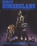 GURPS Horseclans: Roleplaying in Robert Adams Barbarian Future