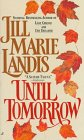 Until Tomorrow, JILL MARIE LANDIS