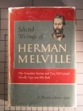 Selected Writings of Herman Melville : Complete Short Stories, Typee--And--Billy Budd, Foretopman (Modern Library Giant G57)