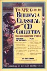 The NPR Guide to Building a Classical CD Collection (156305051X) by Theodore Libbey (aka Ted Libbey)