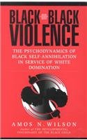 Black-On-Black Violence: The Psychodynamics of Black...