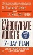 Carbohydrate Addicts 7-day Plan : Start Fresh on Your Low-Carb Diet!, RICHARD F. HELLER