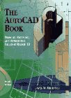 The AutoCAD Book: Drawing, Modeling, and Applications, Including Release 13 (4th Edition)
