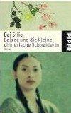 Dai Sijie: Balzac und die kleine chinesische Schneiderin