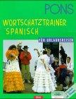 img - for PONS Wortschatztrainer . . . f r Urlaubsreisen, je 1 Cassette m. Beiheft, Spanisch book / textbook / text book