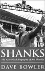 Shanks: The Authorised Biography Of Bill Shankly by Orion