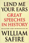 Lend Me Your Ears: Great Speeches In History (0393033686) by William Safire