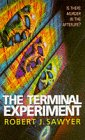 Terminal Experiment (0340632232) by Sawyer, Robert J.
