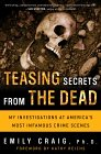 Teasing Secrets from the Dead: My Inv...