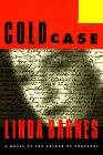 Cold Case (Carlotta Carlyle Mysteries), Linda Barnes