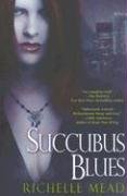 Succubus Blues (Georgina Kincaid, Book 1) by Richelle Mead