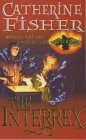 The Interrex (Book of the Crow, Vol. 2) (0099263947) by Fisher, Catherine