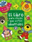 El Libro Para Los Chicos Que Estan Aburridos / the Book for Bored Children (Spanish Edition)