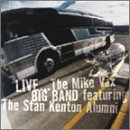 Live...On The Road Mike Vax Big Band: Featuring Alumni Of The Stan Kenton