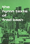 img - for HYMN TEXTS OF FRED KAAN, THE - Fred Kaan - Song Book book / textbook / text book