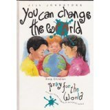 img - for You Can Change the World: An A-Z Guide to Praying for People Who Still Need to Hear About God's Love by Jill Johnstone (1993) Hardcover book / textbook / text book