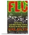 FLU, Story of the Great Influenza Pandemic of 1918 & Search for the Virus That Caused it
