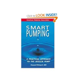 Smart Pumping : A Practical Approach to Mastering the Insulin Pump Howard Wolpert
