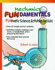 Mechanics Fundamentals (Funtastic Science Activities for Kids)