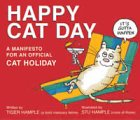 Happy Cat Day: A Manifesto for an Official Cat Holiday (1572236817) by Hample, Stuart E.