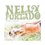 Whoa, Nelly! ~ Nelly Furtado