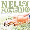 Nelly Furtado - Nelly Furtado - 2000 - Whoa, Nelly! - Zortam Music