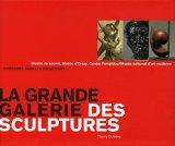 echange, troc Thierry Dufrêne - La grande galerie des sculptures : Musée du Louvre, Musée d'Orsay, Centre Pompidou/Musée national d'art moderne