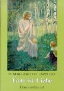 Enzyklika Deus caritas est: Gott ist Liebe