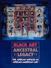img - for Black Art: Ancestral Legacy : The African Impulse in African American Art book / textbook / text book