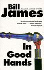 In Good Hands (Harpur & Iles) (0330342967) by James, Bill