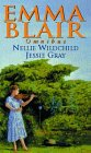 Emma Blair Omnibus: Nellie Wildchild / Jessie Gray