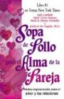 Sopa de Pollo para el Alma de la Pareja: Relatos inspirecionales sobre el amor y las relaciones (Chicken Soup for the Soul) (Spanish Edition) (0757301339) by Canfield, Jack