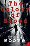 The Colour of Blood (Harper Perennial Modern Classics) (0007204477) by Moore, Brian