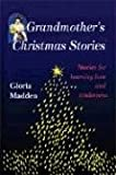 img - for Grandmother's Christmas Stories: Stories for Learning Love and Tenderness book / textbook / text book