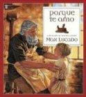 Porque Te Amo = Because I Love You (Spanish Edition)