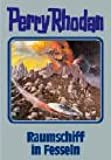 Perry Rhodan / Raumschiff in Fesseln (Perry Rhodan Silberband)
