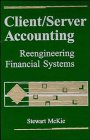 Client/Server Accounting: Reengineering Financial Systems