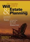 The Canadian Guide to Will and Estate Planning: Everything You Need to Know Today to Protect Your Wealth and Your Family Tomorrow (0070894396) by Douglas Gray
