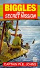 Biggles and the Secret Mission (Red Fox older fiction) (0099394510) by W.E. Johns
