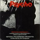 Psycho: Bernard Herrmann's Complete Music for Alfred Hitchcock's Classic Suspense Thriller